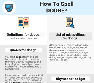 dodge, spellcheck dodge, how to spell dodge, how do you spell dodge, correct spelling for dodge