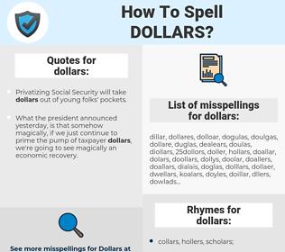 dollars, spellcheck dollars, how to spell dollars, how do you spell dollars, correct spelling for dollars