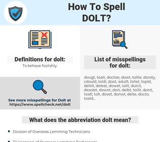 dolt, spellcheck dolt, how to spell dolt, how do you spell dolt, correct spelling for dolt