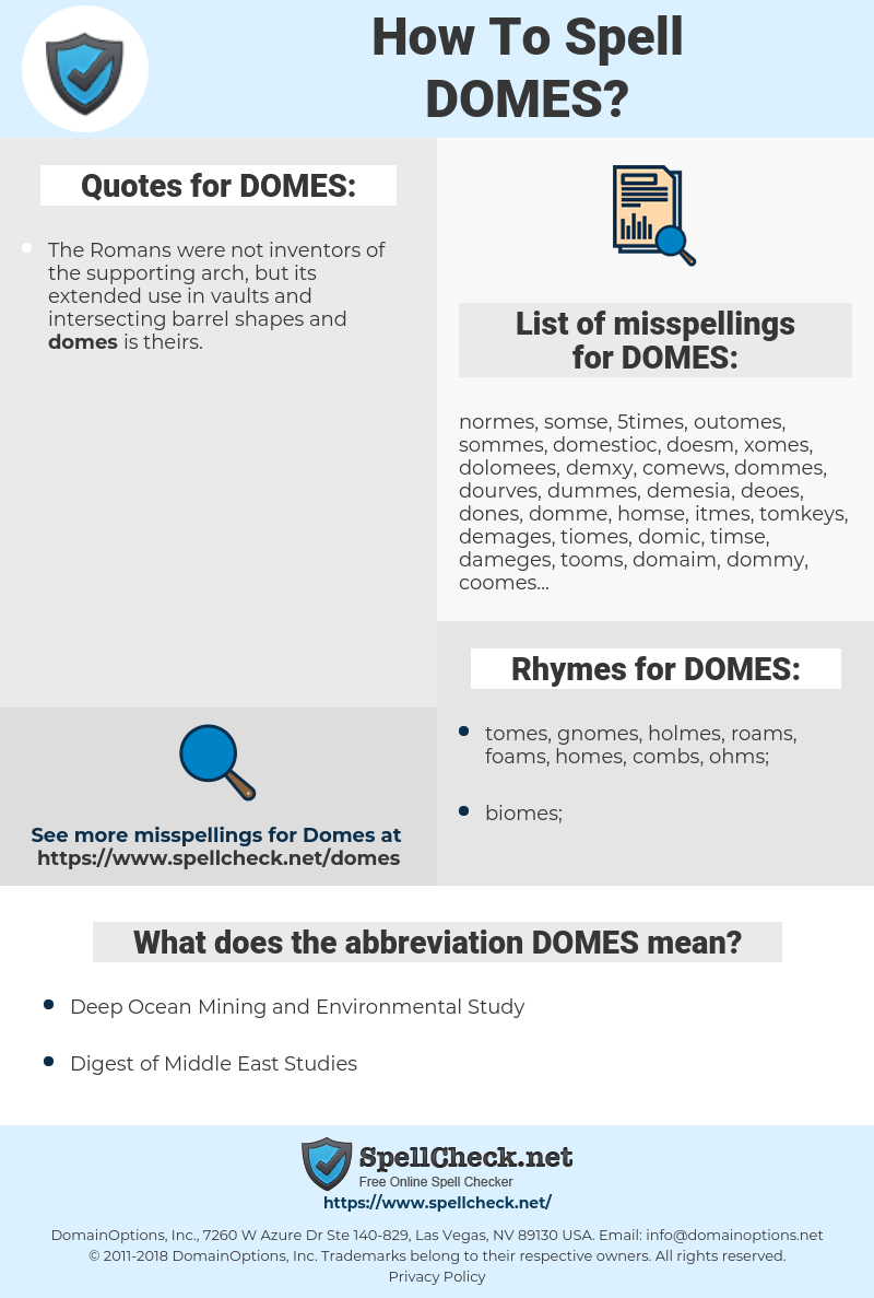 DOMES, spellcheck DOMES, how to spell DOMES, how do you spell DOMES, correct spelling for DOMES