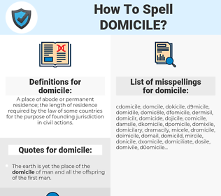 domicile, spellcheck domicile, how to spell domicile, how do you spell domicile, correct spelling for domicile