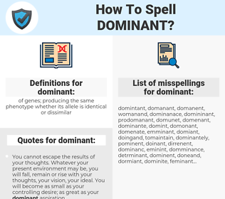 dominant, spellcheck dominant, how to spell dominant, how do you spell dominant, correct spelling for dominant