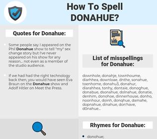 Donahue, spellcheck Donahue, how to spell Donahue, how do you spell Donahue, correct spelling for Donahue