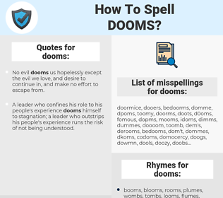 dooms, spellcheck dooms, how to spell dooms, how do you spell dooms, correct spelling for dooms