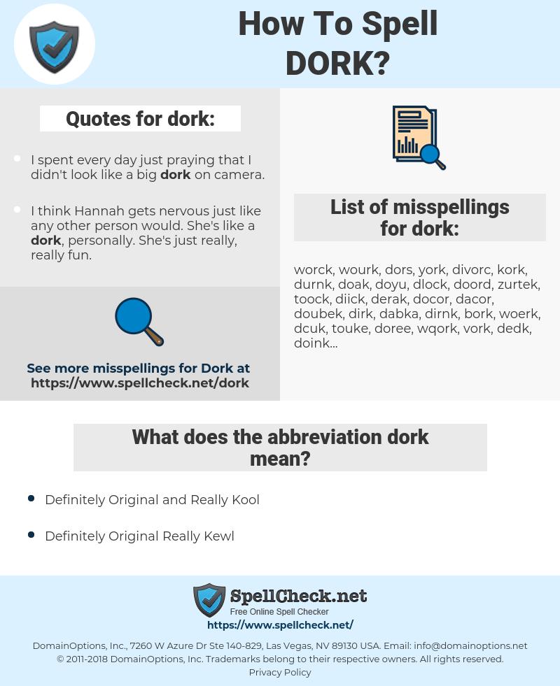 dork, spellcheck dork, how to spell dork, how do you spell dork, correct spelling for dork