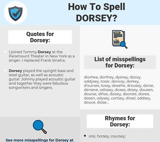 Dorsey, spellcheck Dorsey, how to spell Dorsey, how do you spell Dorsey, correct spelling for Dorsey