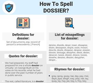 dossier, spellcheck dossier, how to spell dossier, how do you spell dossier, correct spelling for dossier