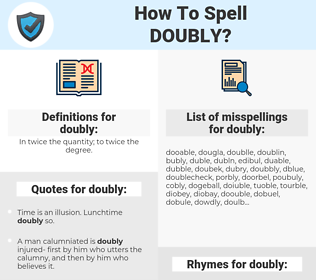 doubly, spellcheck doubly, how to spell doubly, how do you spell doubly, correct spelling for doubly