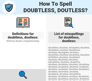 doubtless, doutless, spellcheck doubtless, doutless, how to spell doubtless, doutless, how do you spell doubtless, doutless, correct spelling for doubtless, doutless