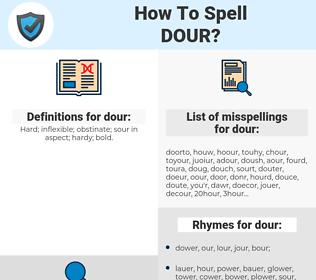 dour, spellcheck dour, how to spell dour, how do you spell dour, correct spelling for dour