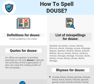 douse, spellcheck douse, how to spell douse, how do you spell douse, correct spelling for douse