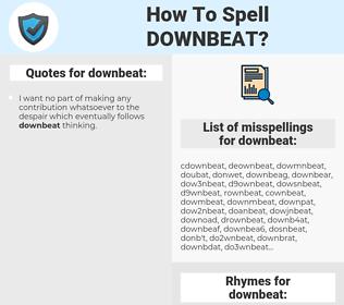 downbeat, spellcheck downbeat, how to spell downbeat, how do you spell downbeat, correct spelling for downbeat