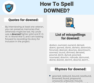 downed, spellcheck downed, how to spell downed, how do you spell downed, correct spelling for downed