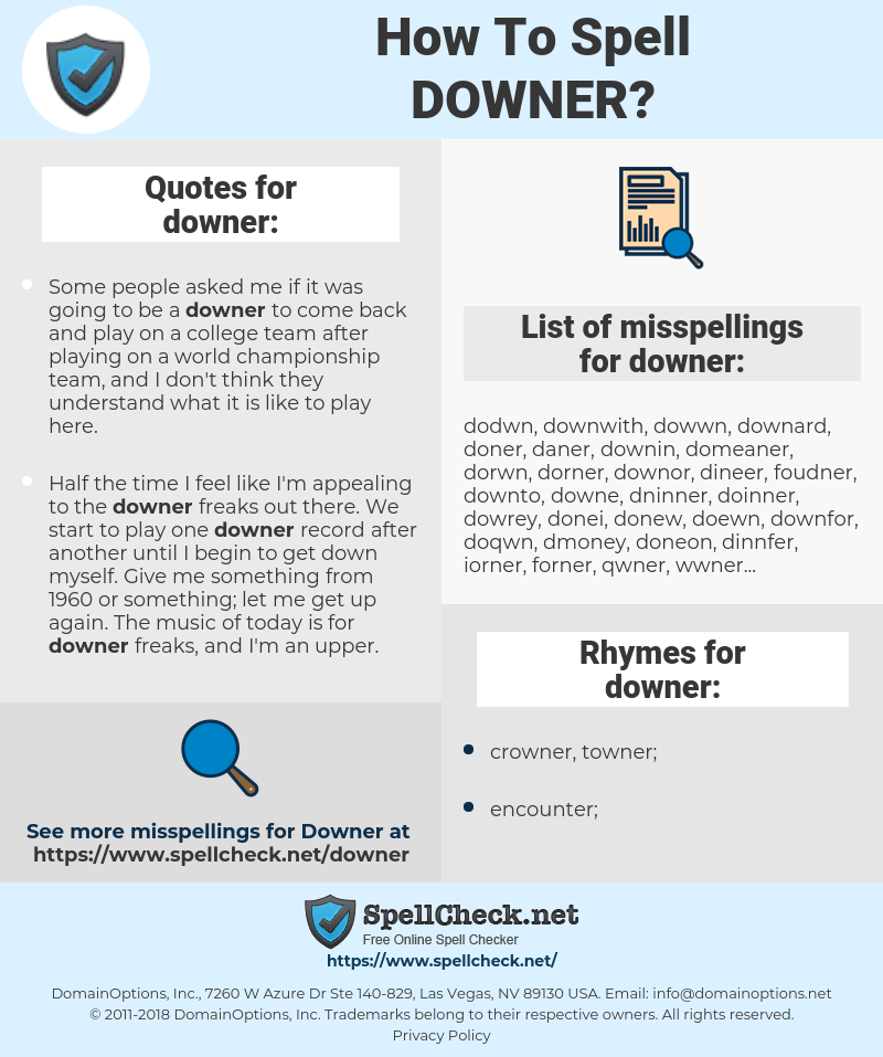 downer, spellcheck downer, how to spell downer, how do you spell downer, correct spelling for downer