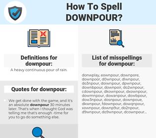 downpour, spellcheck downpour, how to spell downpour, how do you spell downpour, correct spelling for downpour
