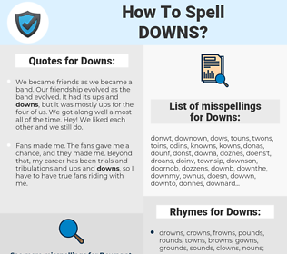 Downs, spellcheck Downs, how to spell Downs, how do you spell Downs, correct spelling for Downs