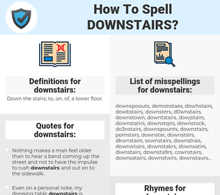 downstairs, spellcheck downstairs, how to spell downstairs, how do you spell downstairs, correct spelling for downstairs