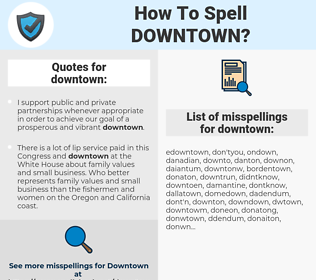 downtown, spellcheck downtown, how to spell downtown, how do you spell downtown, correct spelling for downtown