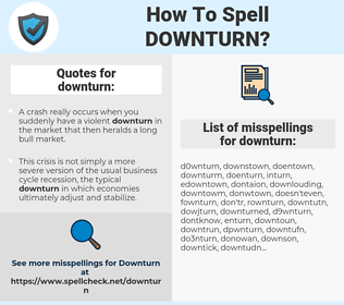 downturn, spellcheck downturn, how to spell downturn, how do you spell downturn, correct spelling for downturn