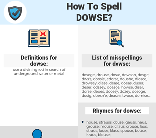 dowse, spellcheck dowse, how to spell dowse, how do you spell dowse, correct spelling for dowse