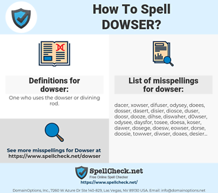 dowser, spellcheck dowser, how to spell dowser, how do you spell dowser, correct spelling for dowser