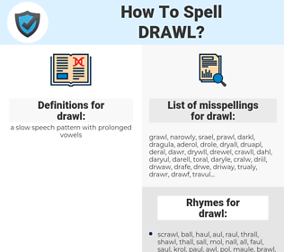 drawl, spellcheck drawl, how to spell drawl, how do you spell drawl, correct spelling for drawl