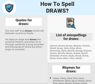draws, spellcheck draws, how to spell draws, how do you spell draws, correct spelling for draws
