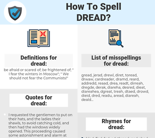 dread, spellcheck dread, how to spell dread, how do you spell dread, correct spelling for dread