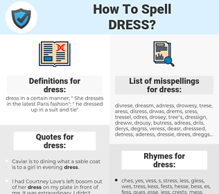 dress, spellcheck dress, how to spell dress, how do you spell dress, correct spelling for dress