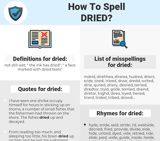 dried, spellcheck dried, how to spell dried, how do you spell dried, correct spelling for dried