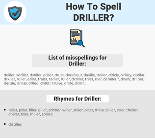 Driller, spellcheck Driller, how to spell Driller, how do you spell Driller, correct spelling for Driller