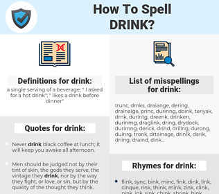 drink, spellcheck drink, how to spell drink, how do you spell drink, correct spelling for drink