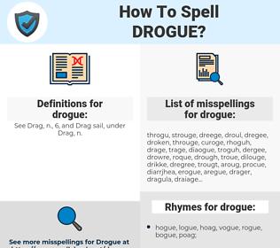 drogue, spellcheck drogue, how to spell drogue, how do you spell drogue, correct spelling for drogue