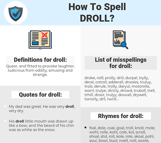 droll, spellcheck droll, how to spell droll, how do you spell droll, correct spelling for droll