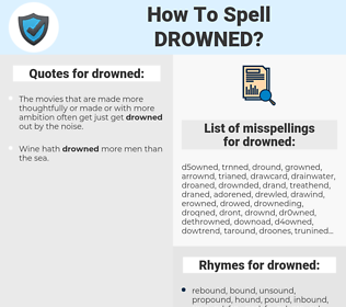 drowned, spellcheck drowned, how to spell drowned, how do you spell drowned, correct spelling for drowned