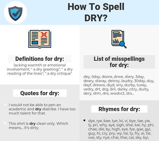 dry, spellcheck dry, how to spell dry, how do you spell dry, correct spelling for dry