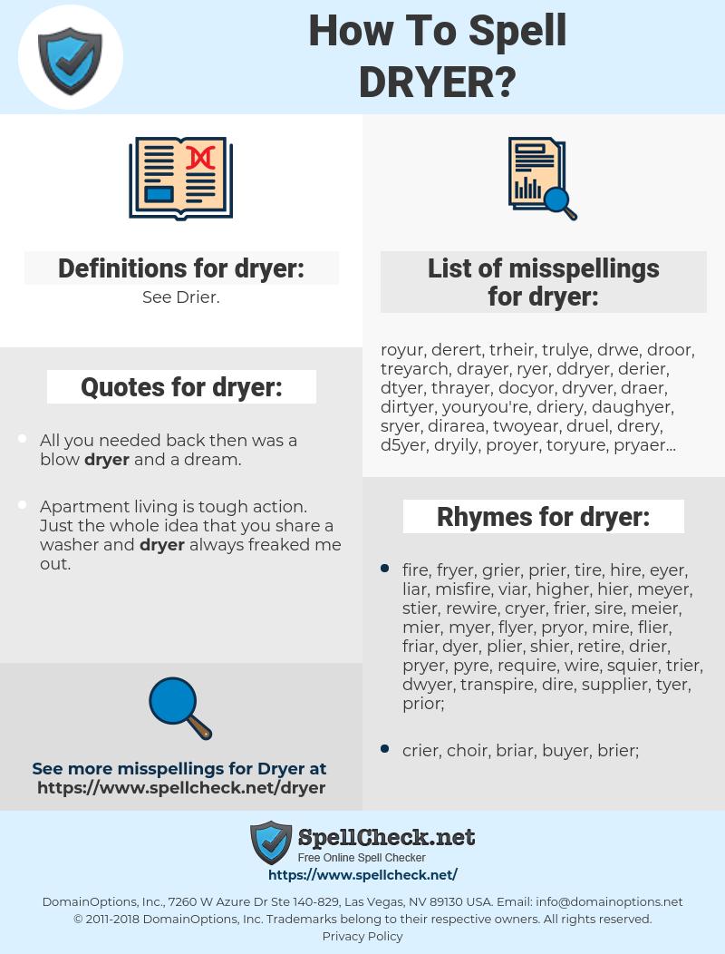 dryer, spellcheck dryer, how to spell dryer, how do you spell dryer, correct spelling for dryer