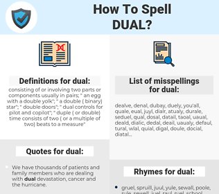 dual, spellcheck dual, how to spell dual, how do you spell dual, correct spelling for dual