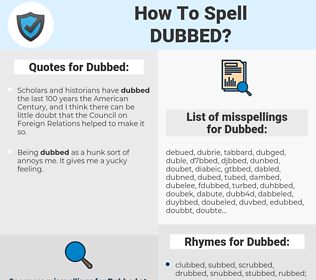Dubbed, spellcheck Dubbed, how to spell Dubbed, how do you spell Dubbed, correct spelling for Dubbed