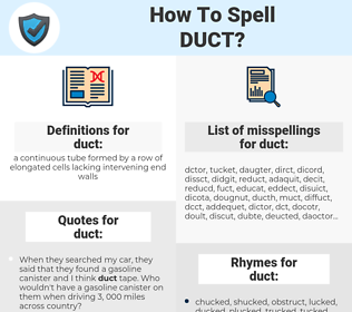 duct, spellcheck duct, how to spell duct, how do you spell duct, correct spelling for duct