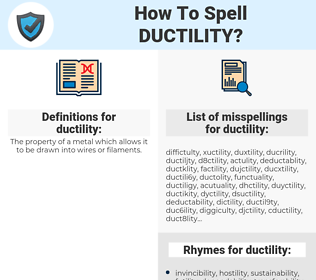 ductility, spellcheck ductility, how to spell ductility, how do you spell ductility, correct spelling for ductility