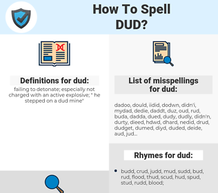 dud, spellcheck dud, how to spell dud, how do you spell dud, correct spelling for dud