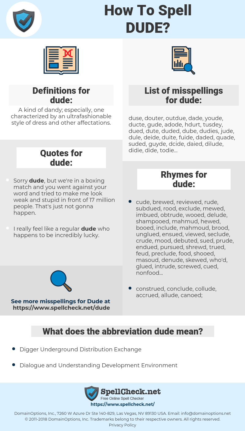 dude, spellcheck dude, how to spell dude, how do you spell dude, correct spelling for dude