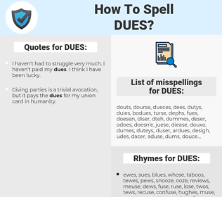 DUES, spellcheck DUES, how to spell DUES, how do you spell DUES, correct spelling for DUES