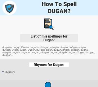 Dugan, spellcheck Dugan, how to spell Dugan, how do you spell Dugan, correct spelling for Dugan
