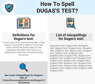 Dugas's test, spellcheck Dugas's test, how to spell Dugas's test, how do you spell Dugas's test, correct spelling for Dugas's test