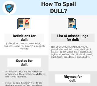 dull, spellcheck dull, how to spell dull, how do you spell dull, correct spelling for dull