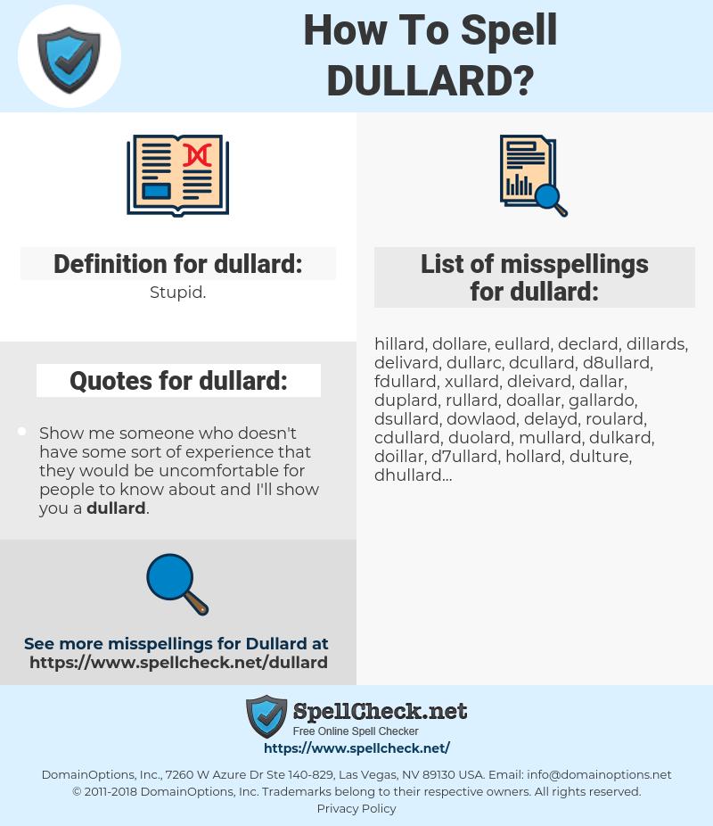 dullard, spellcheck dullard, how to spell dullard, how do you spell dullard, correct spelling for dullard