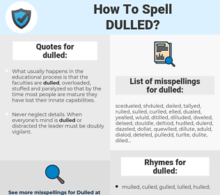 dulled, spellcheck dulled, how to spell dulled, how do you spell dulled, correct spelling for dulled