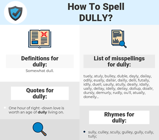 dully, spellcheck dully, how to spell dully, how do you spell dully, correct spelling for dully